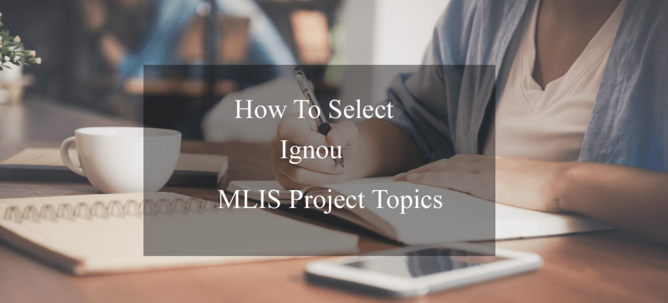 How To Select Ignou MLIS Project Topic