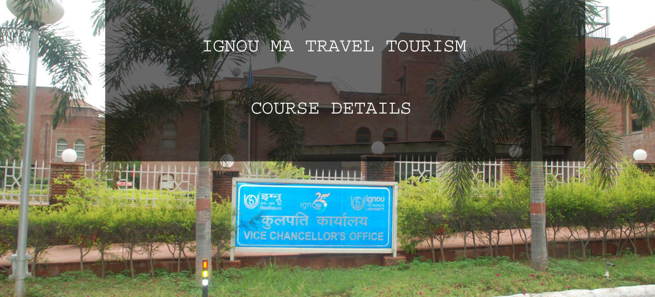 Ignou MA Travel Tourism Course Details