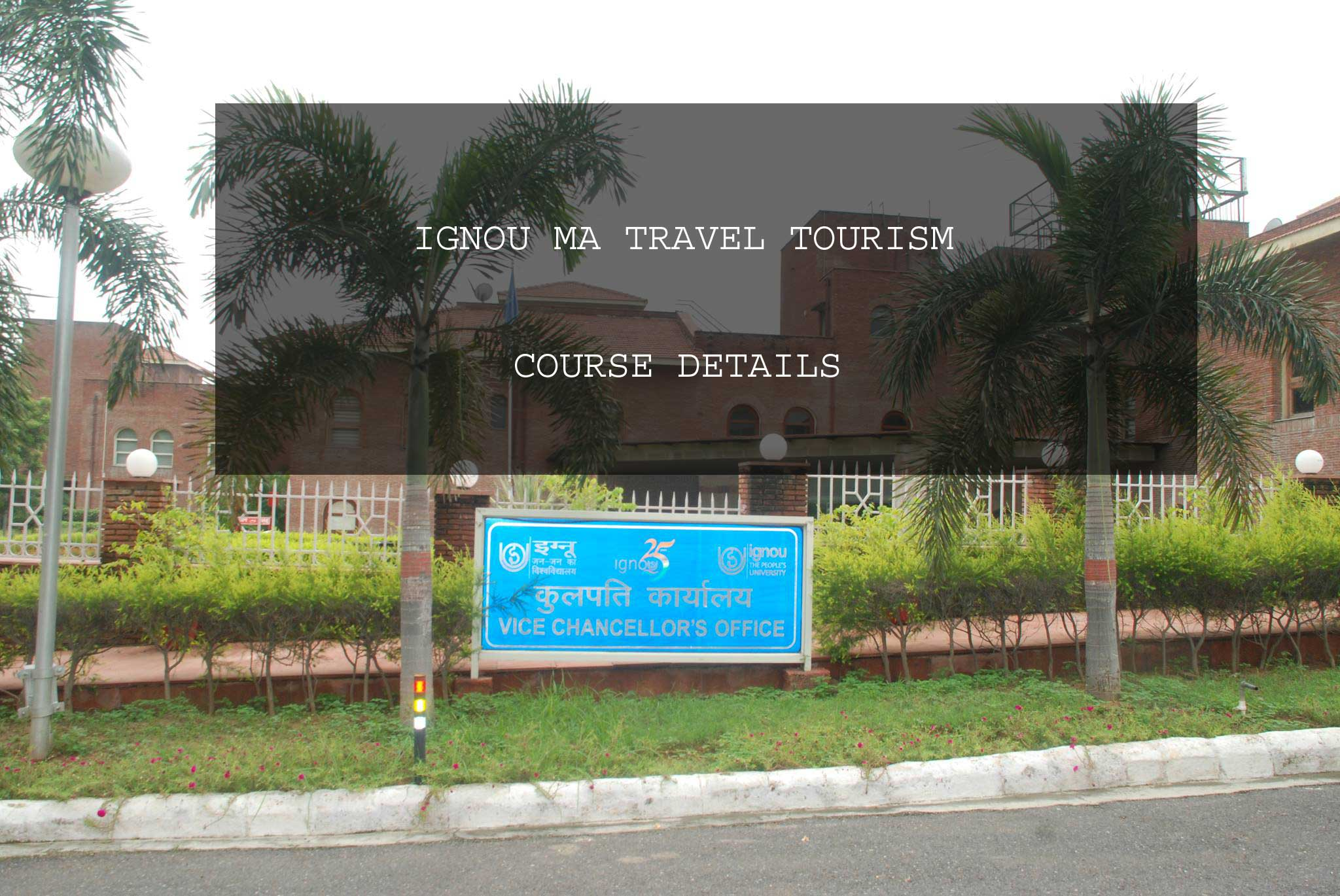 IGNOU MA TRAVEL TOURISM COURSE