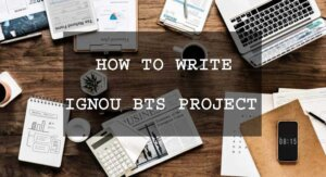 how to write ignou bts project