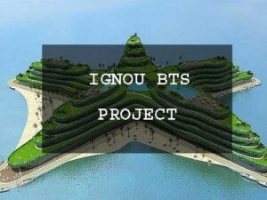 How to Select Topic For Ignou BTS Project