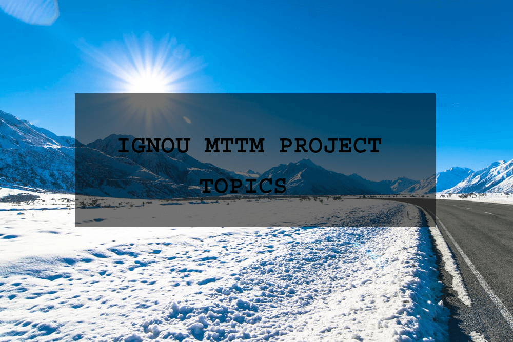 Ignou MTTM project topics